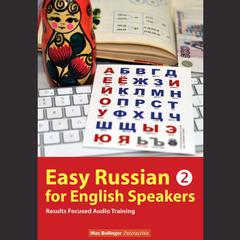 Easy Russian for English Speakers Volume 2: Fly on a Russian Spaceship; Talk about planet Earth and listen to Yuri Gagarin, Will