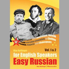 Easy Russian for English Speakers: Learn to Speak and Understand Russian