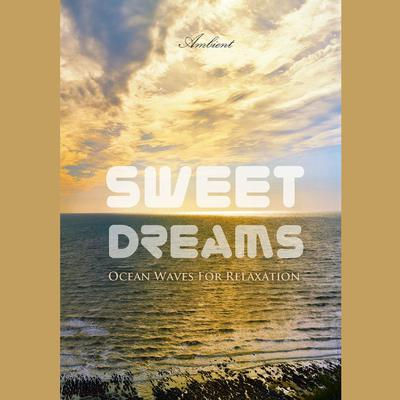 Sweet Dreams: Ocean Waves for Relaxation by Greg Cetus audiobook