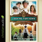 Looking for Home by  Arleta Richardson audiobook