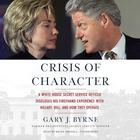 Crisis of Character by Gary J. Byrne