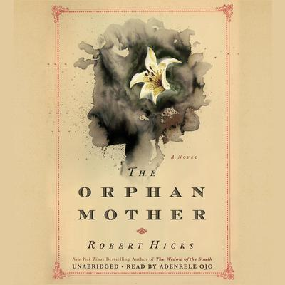 The Orphan Mother by Robert Hicks audiobook