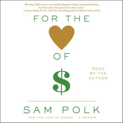 For the Love of Money by Sam Polk audiobook