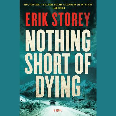 Nothing Short of Dying by Erik Storey audiobook