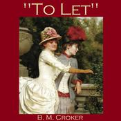 To Let by  B. M. Croker audiobook