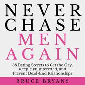 Never Chase Men Again by  Bruce Bryans audiobook