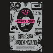 The Empty Ones by  Robert Brockway audiobook