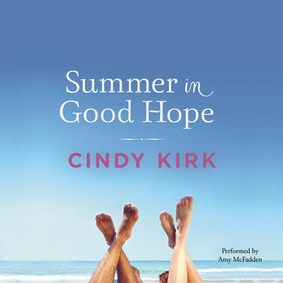 Summer in Good Hope by Cindy Kirk audiobook