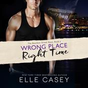 Wrong Place, Right Time by  Elle Casey audiobook