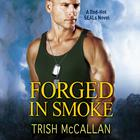 Forged in Smoke by Trish McCallan