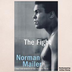 The Fight by Norman Mailer audiobook