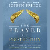 The Prayer of Protection by  Joseph Prince audiobook