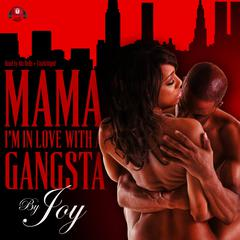 Mama, I'm In Love With a Gangsta by Joy
