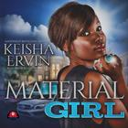 Material Girl by Keisha Ervin