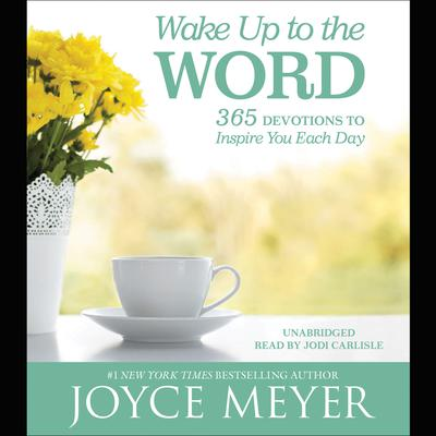 Wake Up to the Word by Joyce Meyer audiobook