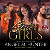 Sister Girls by  Angel M. Hunter audiobook