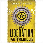 The Liberation by  Ian Tregillis audiobook