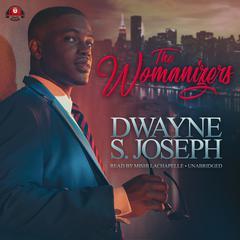 The Womanizers by Dwayne S. Joseph