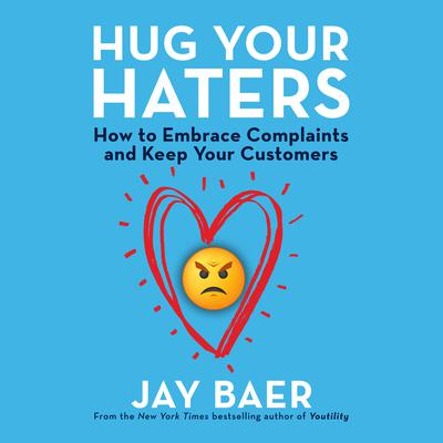 Hug Your Haters by Jay Baer audiobook