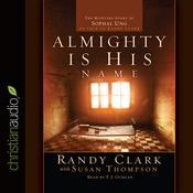 Almighty Is His Name by  Randy Clark audiobook