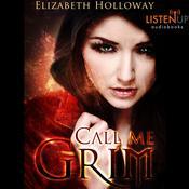 Call Me Grim by  Elizabeth Holloway audiobook