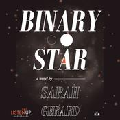 Binary Star by  Sarah Gerard audiobook