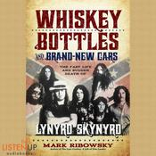 Whiskey Bottles and Brand New Cars by  Mark Ribowsky audiobook