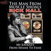 The Man from Muscle Shoals by  Rick Hall audiobook