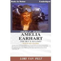 Amelia Earhart, The Sky's no Limit by Lori Van Pelt audiobook