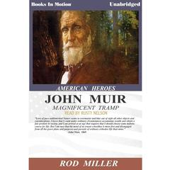 John Muir, Magnificent Tramp by Rod Miller audiobook