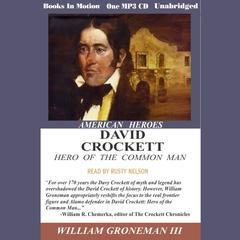 David Crockett, Hero of the Common Man by William Gronemann audiobook