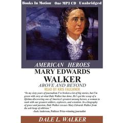 Mary Edwards Walker Above and Beyond by Dale L Walker audiobook