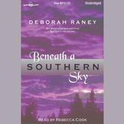 Beneath a Southern Sky by  Deborah Raney audiobook