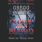 Closer Than Blood by  Gregg Olsen audiobook