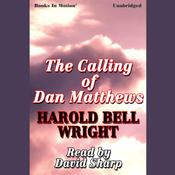 The Calling of Dan Matthews by  Harold Bell Wright audiobook