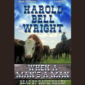 When A Man's A Man by  Harold Bell Wright audiobook