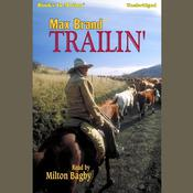 Trailin by  Max Brand audiobook