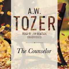 The Counselor by A. W. Tozer audiobook