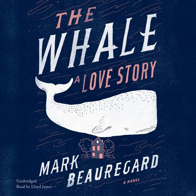 The Whale by Mark Beauregard audiobook