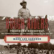 Rough Riders by  Mark Lee Gardner audiobook