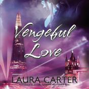 Vengeful Love by  Laura Carter audiobook