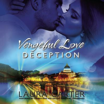 Vengeful Love: Deception by Laura Carter audiobook