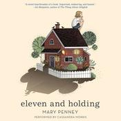 Eleven and Holding by  Mary Penney audiobook