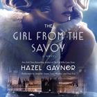 The Girl from The Savoy by Hazel Gaynor