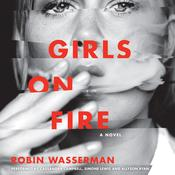 Girls on Fire by  Robin Wasserman audiobook