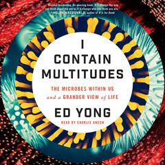 I Contain Multitudes by Ed Yong audiobook