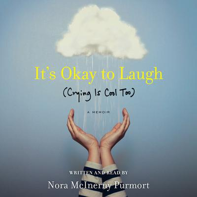 It's Okay to Laugh by Nora McInerny Purmort audiobook