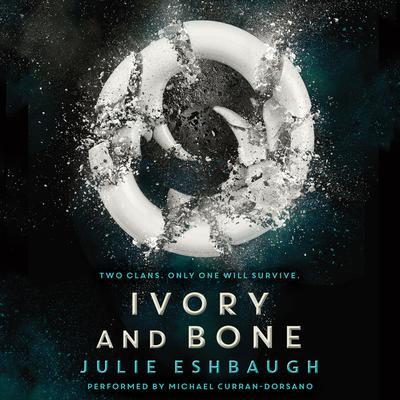 Ivory and Bone by Julie Eshbaugh audiobook