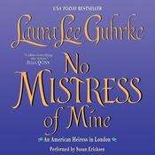 No Mistress of Mine by  Laura Lee Guhrke audiobook