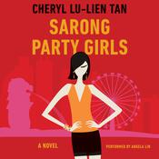 Sarong Party Girls by  Cheryl Lu-Lien Tan audiobook